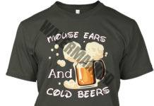 Mouse ears and cold beers shirt