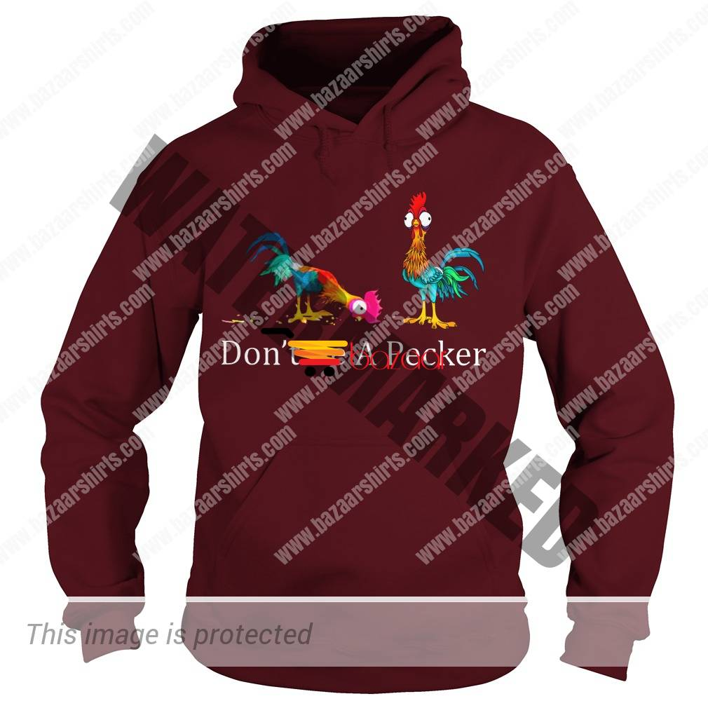 Dont be a becker Hei Hei the Rooster Moana hoodie