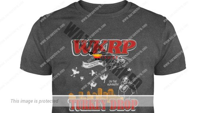 WKRP Turkey Drop Happy Thanksgiving from WKRP shirt