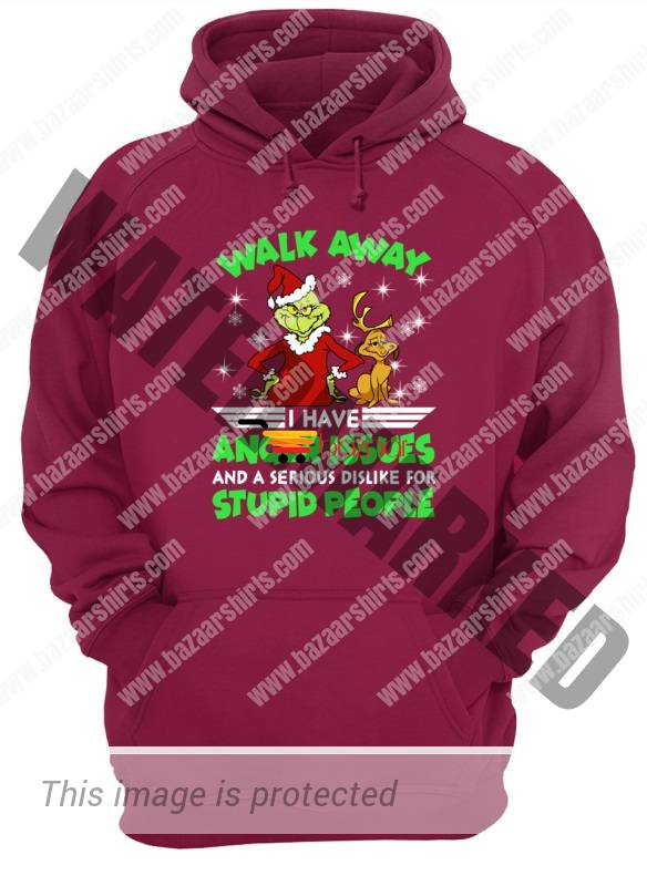 Grinch and Max Walk away I have anger issues and a serious dislike for stupid people unisex hoodie