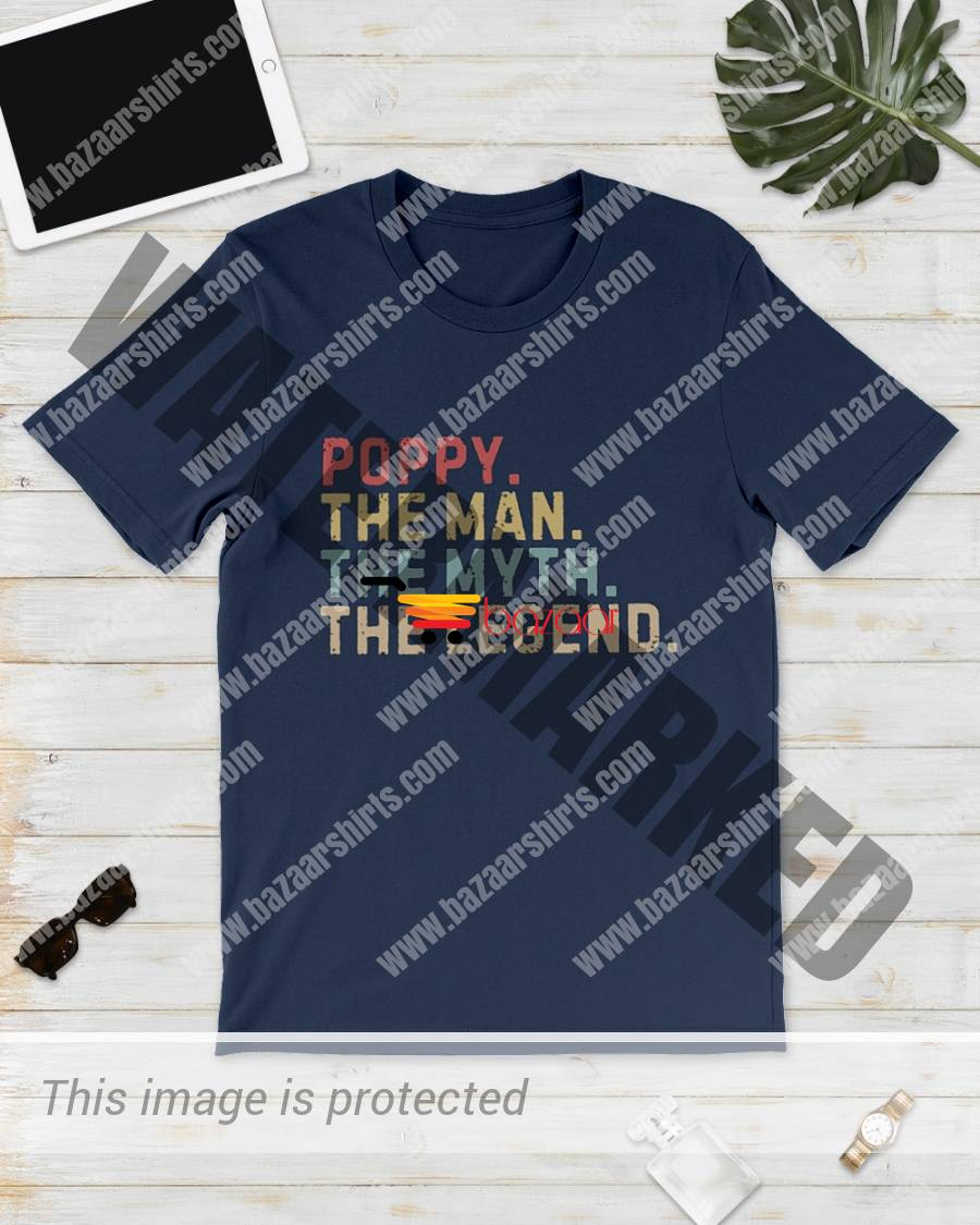 Poppy The Man The Myth The Legend shirt