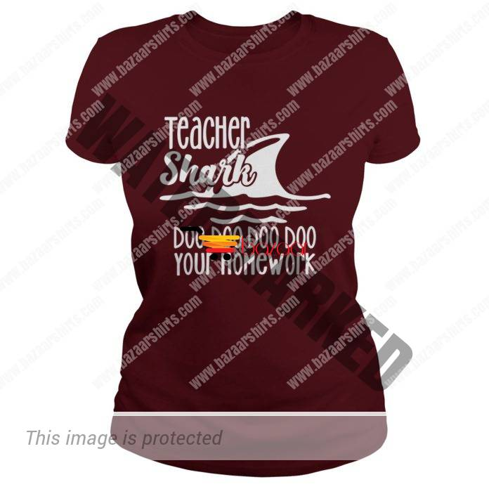 Teacher Shark Doo Doo Doo Doo your homework lady tee