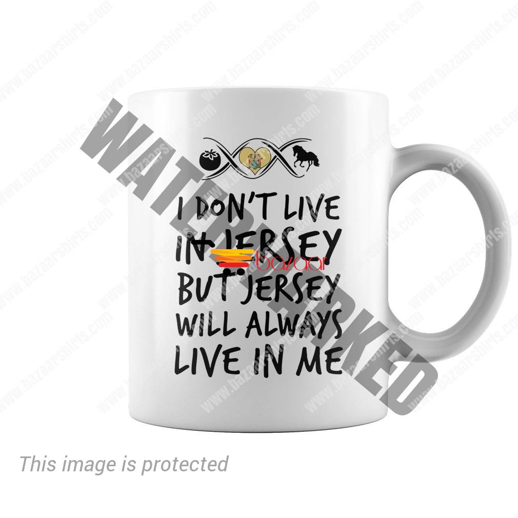 I don't live in Jersey but Jersey will always live in me mug