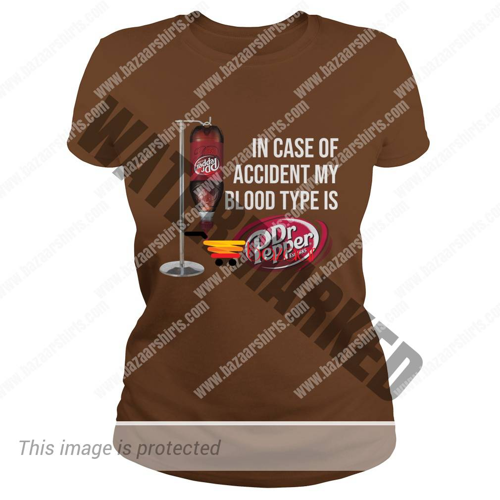 In case of accident my blood type is Dr Pepper lady tee