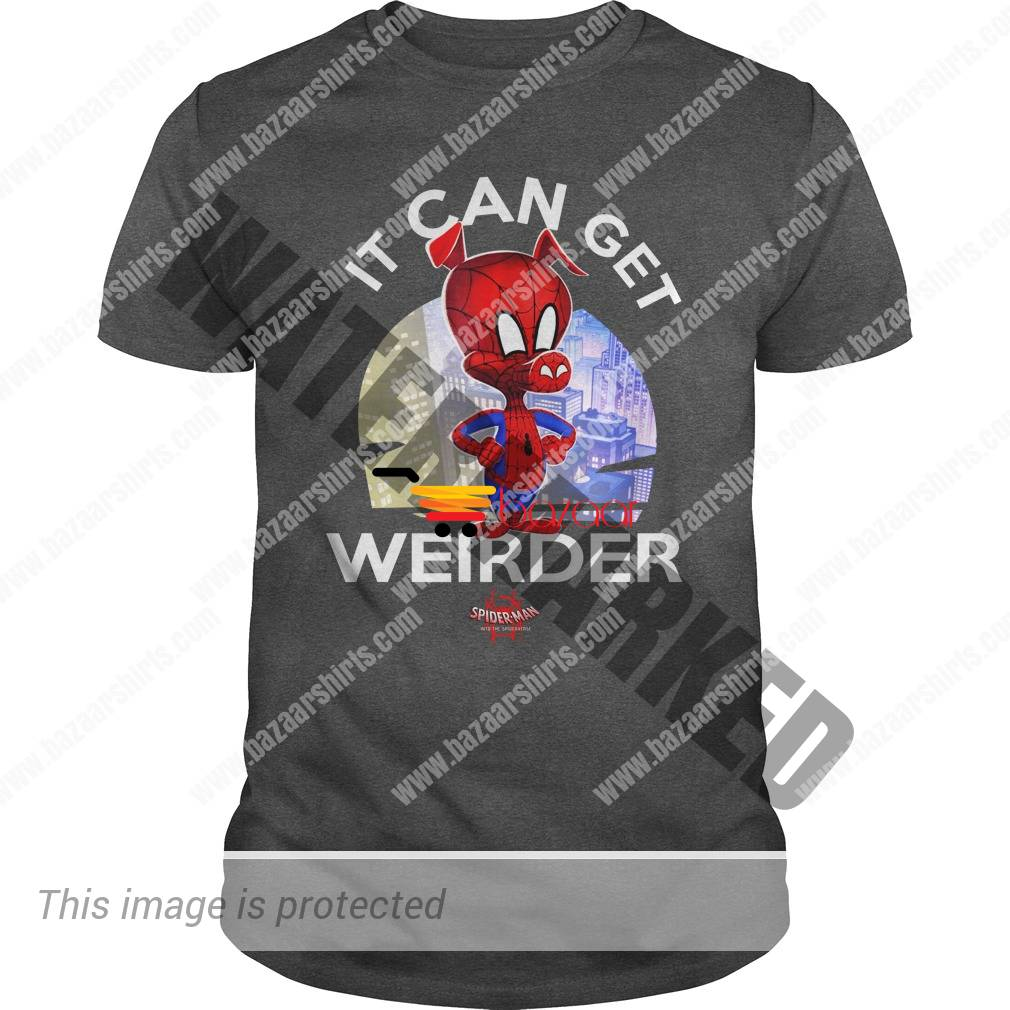 Spider Ham it can get weirder shirt