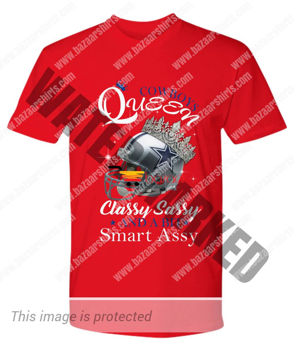 Cowboys Queen Classy Sassy and A Bit Smart Assy shirt