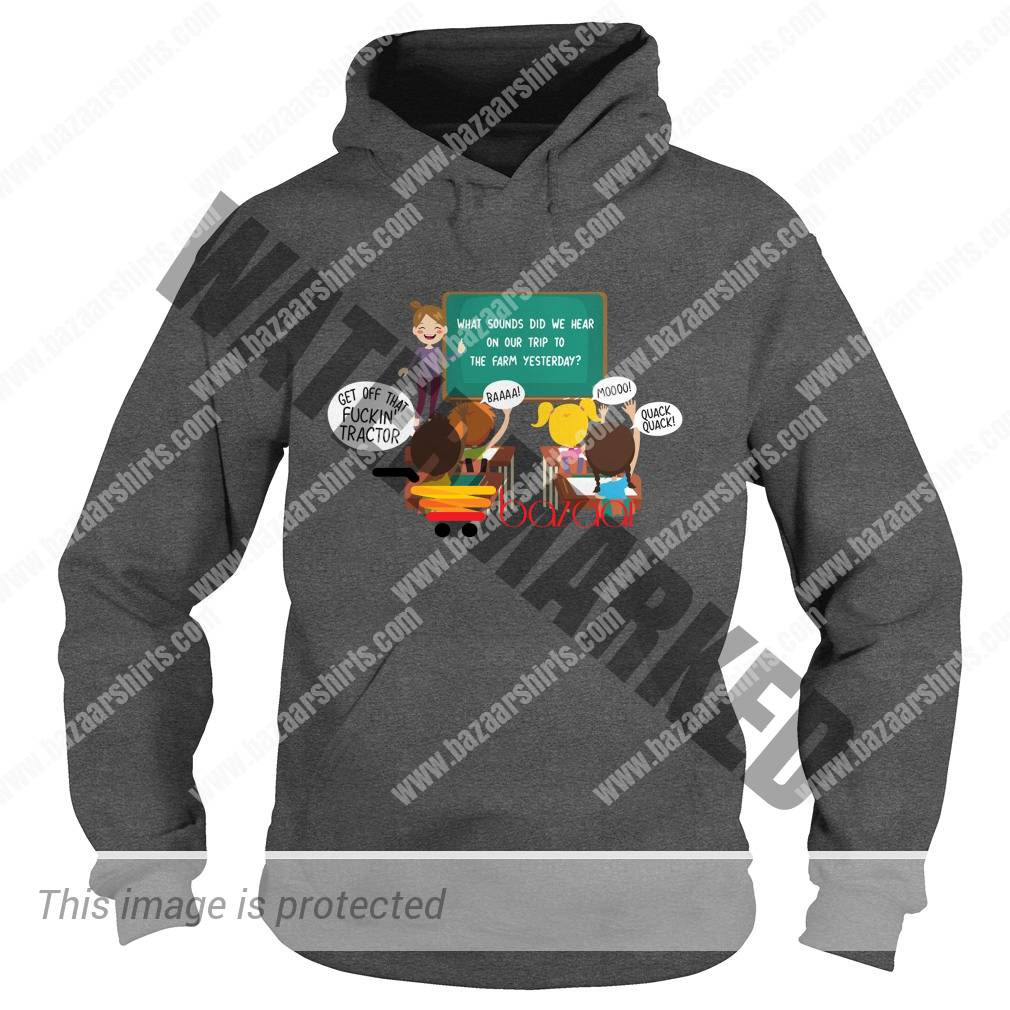 What sounds did we hear at the farm yesterday hoodie