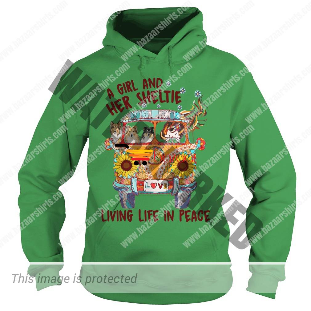 A girl and her sheltie living life in peace hoodie