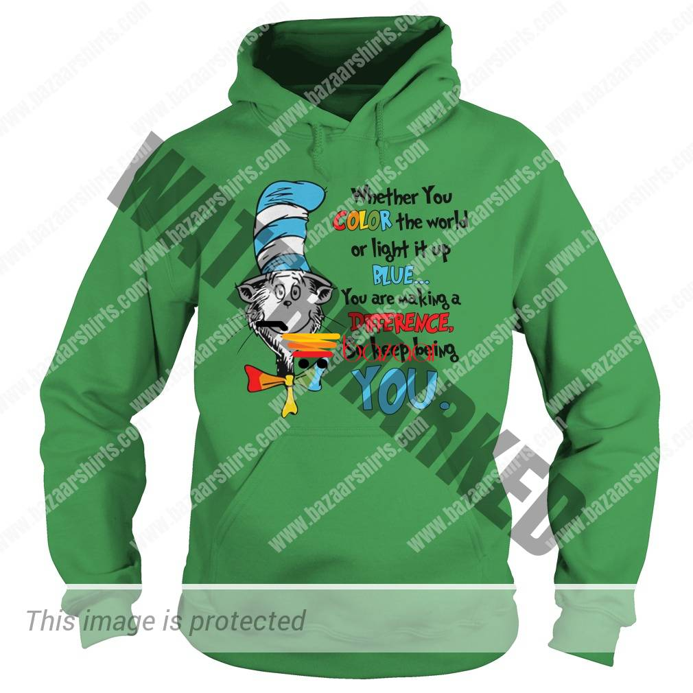 Dr seuss whether you color the world or light it up blue hoodie