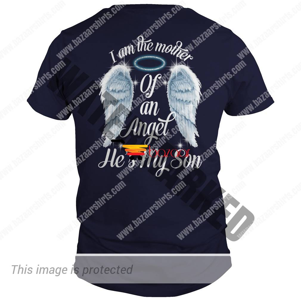 I am the mother of an angle he's my son guy shirt